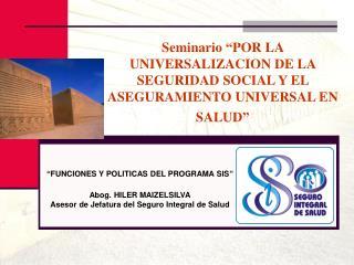 """Seminario """"POR LA UNIVERSALIZACION DE LA SEGURIDAD SOCIAL Y EL ASEGURAMIENTO UNIVERSAL EN SALUD"""""""