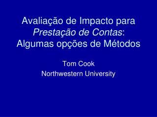 Avaliação  de  Impacto para Prestação  de  Contas :  Algumas opções  de  Métodos