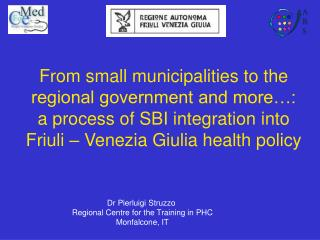 Dr Pierluigi Struzzo  Regional Centre for the Training in PHC Monfalcone, IT