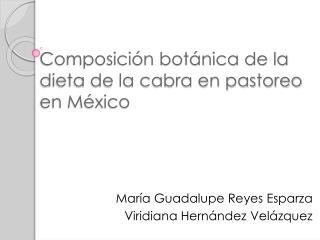 C omposición botánica de la dieta de la cabra en pastoreo en México