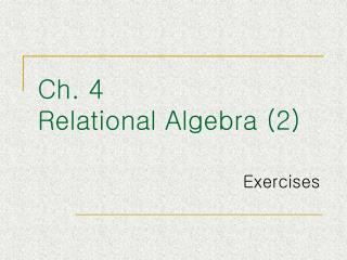 Ch. 4 Relational Algebra (2)