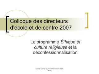 Colloque des directeurs d'école et de centre 2007