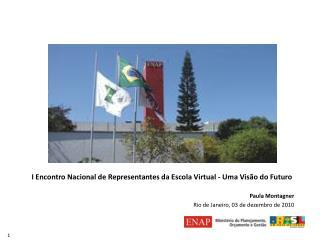 I Encontro Nacional de Representantes da Escola Virtual - Uma Visão do Futuro  Paula Montagner