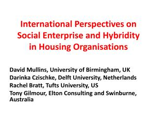 International Perspectives on Social Enterprise and  Hybridity  in Housing Organisations