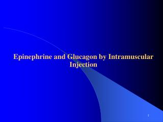 Epinephrine and Glucagon by Intramuscular Injection