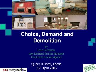 Choice, Demand and Demolition