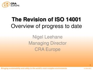 The Revision of ISO 14001 Overview of progress to date