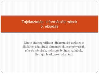 Tájékoztatás, információforrások 5. előadás