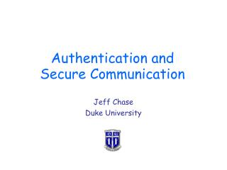 Authentication and Secure Communication