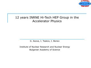 12 years INRNE Hi-Tech HEP Group in the Accelerator Physics