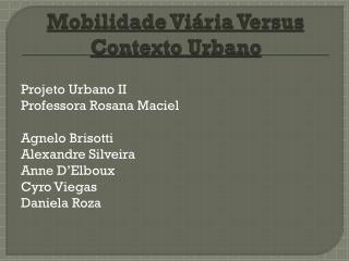 Mobilidade Viária Versus Contexto Urbano