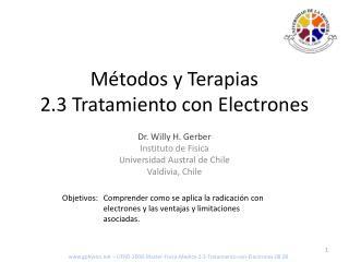 Métodos y Terapias  2.3 Tratamiento con Electrones
