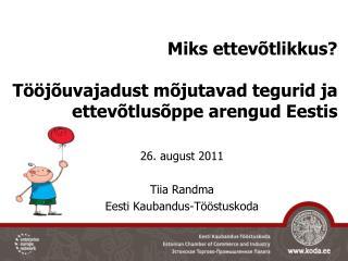 Miks ettevõtlikkus? Tööjõuvajadust mõjutavad tegurid ja ettevõtlusõppe arengud Eestis
