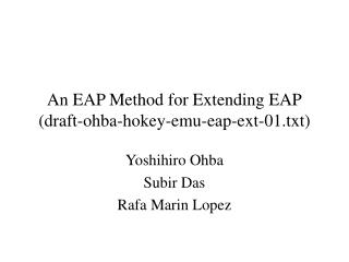 An EAP Method for Extending EAP (draft-ohba-hokey-emu-eap-ext-01.txt)