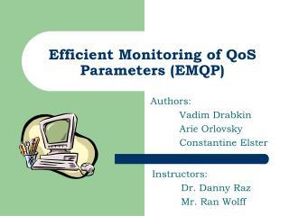 Efficient Monitoring of QoS Parameters (EMQP)