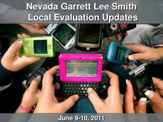 Nevada Garrett Lee Smith  Local Evaluation Updates