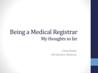 Being a Medical Registrar My thoughts so far