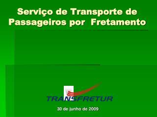 Serviço de Transporte de Passageiros por  Fretamento
