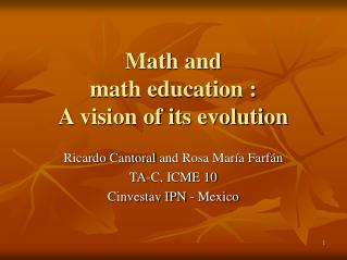 Math and  math education :  A vision of its evolution