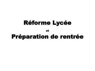 Réforme Lycée  et Préparation de rentrée