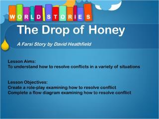 The Drop of Honey A Farsi Story by David Heathfield
