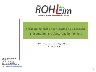 Le r�seau r�gional de canc�rologie du Limousin : pr�sentation, missions, fonctionnement