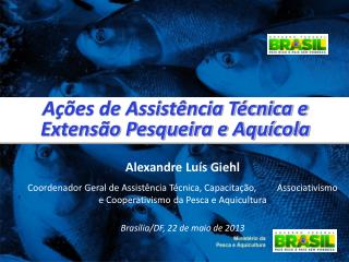 Ações de Assistência Técnica e Extensão Pesqueira e Aquícola