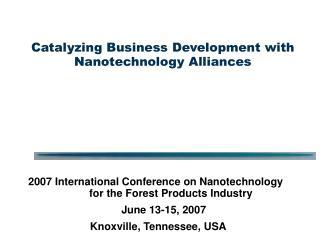 Catalyzing Business Development with Nanotechnology Alliances