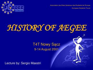 HISTORY OF AEGEE T4T Nowy S ącz 9-14 August 2001