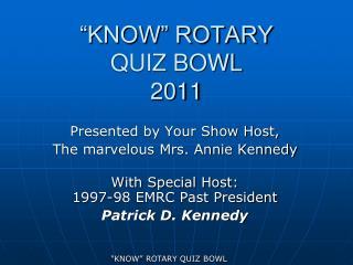 """KNOW"" ROTARY  QUIZ BOWL  2011"