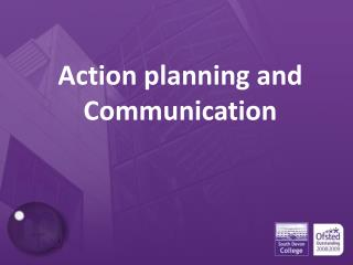 Action planning and Communication
