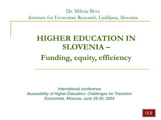 Dr. Milena Bevc  Institute for Economic Research, Ljubljana, Slovenia