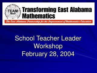 School Teacher Leader Workshop February 28, 2004