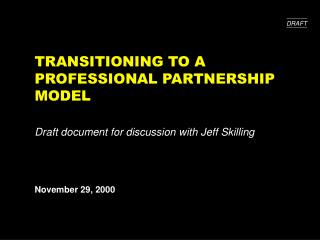 TRANSITIONING TO A PROFESSIONAL PARTNERSHIP MODEL