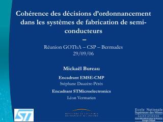 Mickaël Bureau Encadrant EMSE-CMP Stéphane Dauzère-Pérès Encadrant STMicroelectronics