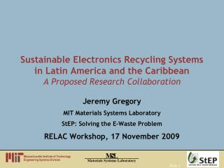 Jeremy Gregory MIT Materials Systems Laboratory StEP: Solving the E-Waste Problem