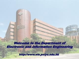 Welcome to the Department of  Electronic and Information Engineering