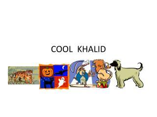 COOL  KHALID