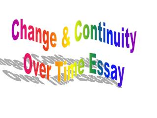 Change & Continuity  Over Time Essay