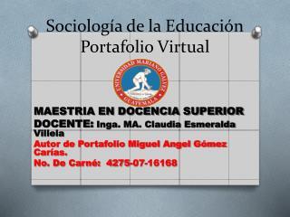 Sociolog�a de la Educaci�n Portafolio Virtual