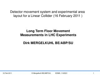 Detector movement system and experimental area  layout for a Linear Collider (16 February 2011 )