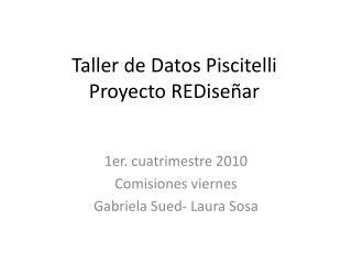 Taller de Datos Piscitelli Proyecto REDiseñar