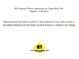 III Congreso Ibero-Americano de Seguridad Vial  Bogotá - Colombia