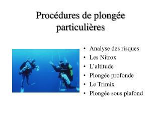Procédures de plongée particulières