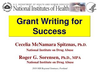 Cecelia McNamara Spitznas, Ph.D. National Institute on Drug Abuse  Roger G. Sorensen, Ph.D., MPA   National Institute on