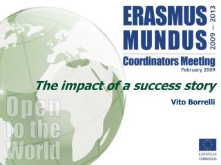The impact of a success story Vito Borrelli