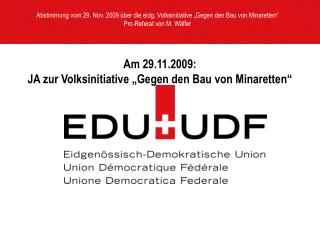 """Am 29.11.2009:   JA zur Volksinitiative """"Gegen den Bau von Minaretten"""""""