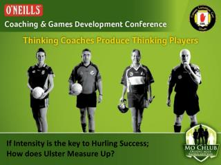 If Intensity is the key to Hurling Success; How does Ulster Measure Up?