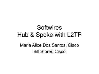 Softwires Hub & Spoke with L2TP