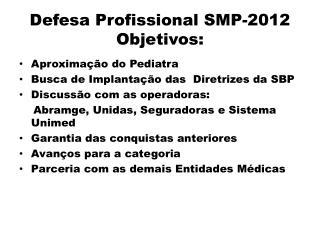Defesa Profissional SMP-2012 Objetivos: